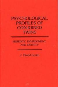 Psychological Profiles of Conjoined Twins
