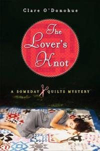 The Lover's Knot: A Someday Quilts Mystery