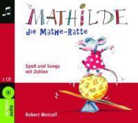 Mathilde, die Mathe-RatteSpaß und Songs mit Zahlen