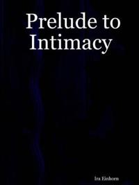 Prelude to Intimacy