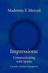 Impressions: Communicating With Spirits