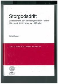 Storgodsdrift : godsekonomi och arbetsorganisation i Skåne från dansk tid t