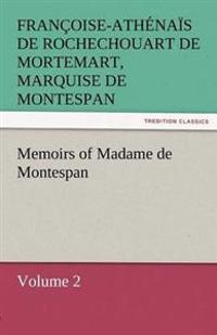 Memoirs of Madame de Montespan - Volume 2