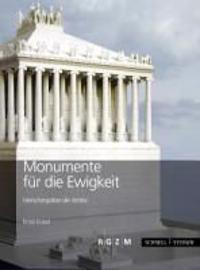 Monumente Fur Die Ewigkeit: Herrschergraber Der Antike
