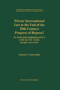 Private International Law at the End of the 20th Century: Progress or Regress?