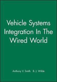 Vehicle Systems Integration in the Wired World