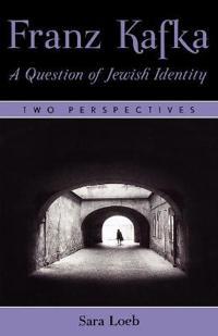 Franz Kafka: a Question of Jewish Identity