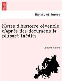 Notes D'Histoire Ce Venole D'Apre S Des Documens La Plupart Ine Dits.