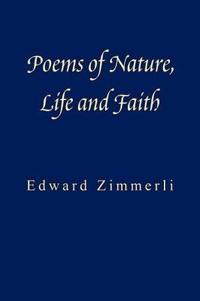 Poems of Nature, Life and Faith