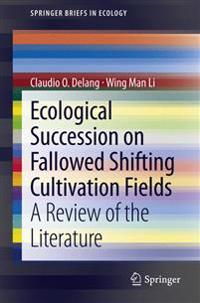 Ecological Succession on Fallowed Shifting Cultivation Fields