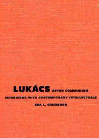 Lukacs After Communism
