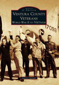 Ventura County Veterans: World War II to Vietnam