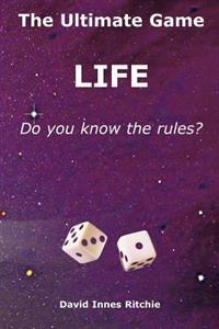Ultimate Game, Life. Do You Know the Rules?