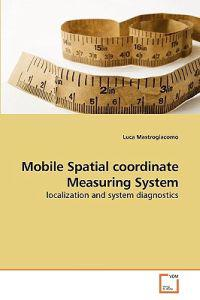 Mobile Spatial Coordinate Measuring System