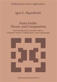 Finite Fields: Theory and Computation