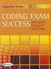 Coding Exam Success: Coder's Guide to Passing the Cpc and CCS-P Exams [With CDROM]