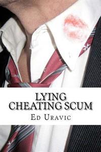 Lying Cheating Scum