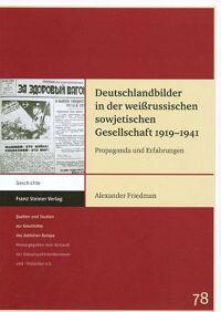 Deutschlandbilder in Der Weissrussischen Sowjetischen Gesellschaft 1919-1941: Propaganda Und Erfahrungen