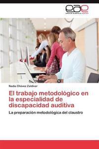 El Trabajo Metodologico En La Especialidad de Discapacidad Auditiva
