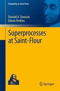 Superprocesses at Saint-Flour