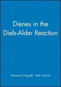 Dienes in the Diels-Alder Reaction