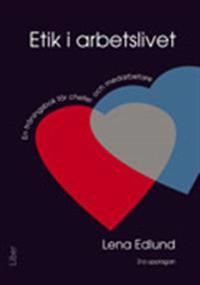 Etik i arbetslivet - En träningsbok för chefer och medarbetare