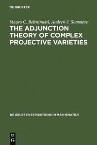 The Adjunction Theory of Complex Projective Varieties