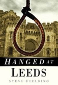 Hanged at Leeds