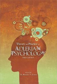 Theory and Practice of Adlerian Psychology