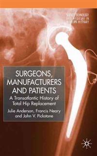 Surgeons, Manufacturers and Patients