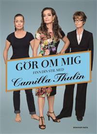 Gör om mig - finn din stil med Camilla Thulin