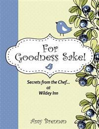 For Goodness Sake: Secrets from the Chef... at Wildey Inn