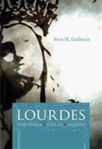 Lourdes : visionerna, källan, undren