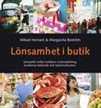 Lönsamhet i butik : samspelet mellan butikens marknadsföring, kundernas beteende och lokal kunkurrens