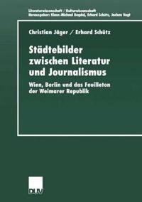 Stadtebilder Zwischen Literatur Und Journalismus