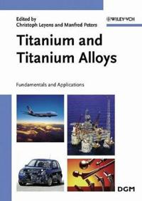 Titanium and Titanium Alloys: Fundamentals and Applications
