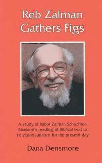 Reb Zalman Gathers Figs