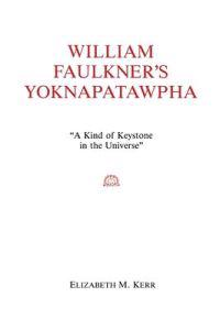 William Faulkner's Yoknapatawpha