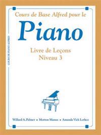 Alfred's Basic Piano Course Lesson Book, Bk 3: French Language Edition