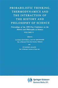 Probabilistic Thinking, Thermodynamics and the Interaction of the History and Philosophy of Science