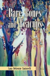 Bare Bones and Teacups