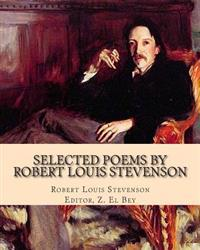 Selected Poems by Robert Louis Stevenson: With Biography.