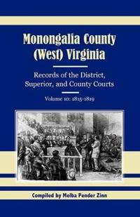 Monongalia County, (West) Virginia Records of the District, Superior, and County Courts, 1815-1819