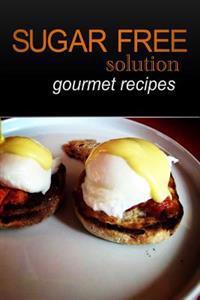 Sugar-Free Solution - Gourmet Recipes