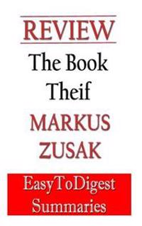 The Book Thief: By Markus Zusak - Review and Summary Guide: An Expert Summary Guide