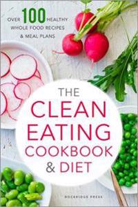 The Clean Eating Cookbook & Diet