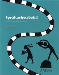 Arena : svenska för grundskolans senare del. Språkarbetsbok, 1