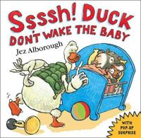 Ssssh! Duck Don't Wake the Baby