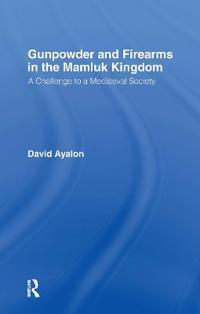 Gunpowder and Firearms in the Mamluk Kingdom