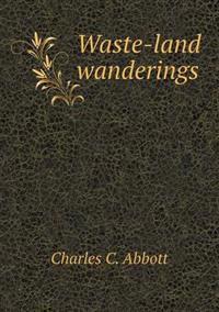 Waste-Land Wanderings